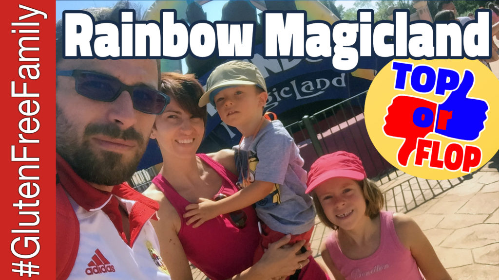 RAINBOW MAGICLAND A DUE LIRE? [TOP o FLOP] – #GlutenFreeFamily