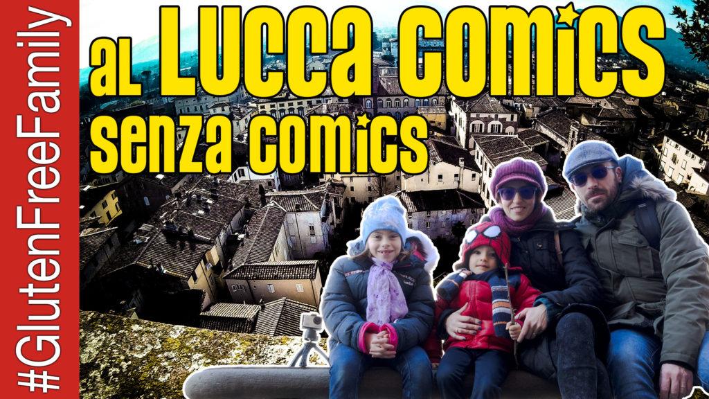 al LUCCA COMICS senza i Comics | Ep.15 #GlutenFreeFamily