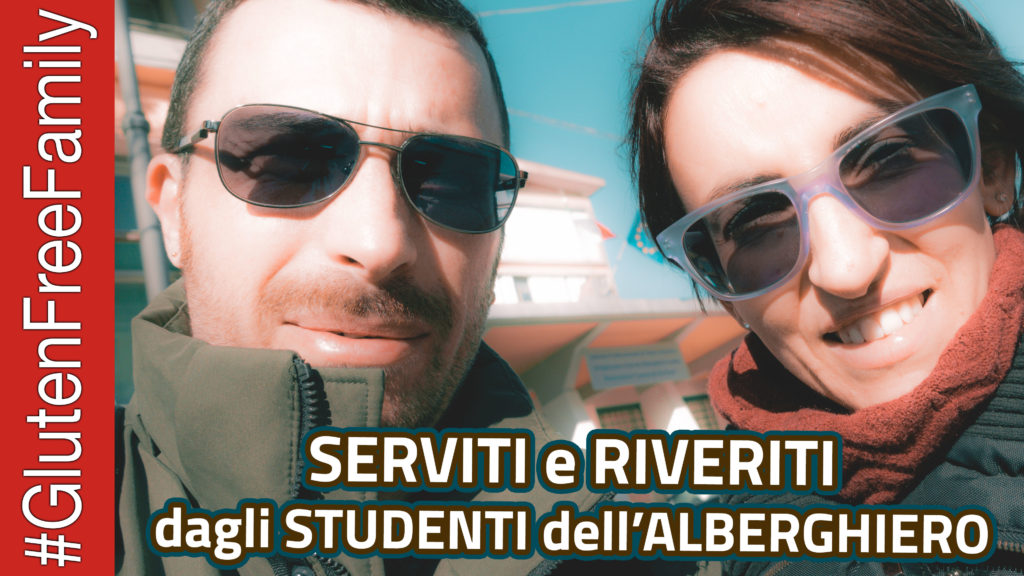 SERVITI e RIVERITI dagli Studenti dell'ALBERGHIERO – #GlutenFreeFamily Ep.20