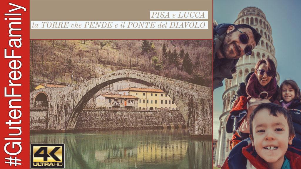 Pisa e Lucca – La Torre che Pende e il Ponte del Diavolo | #GlutenFreeFamily EP.22 | 4K UHD
