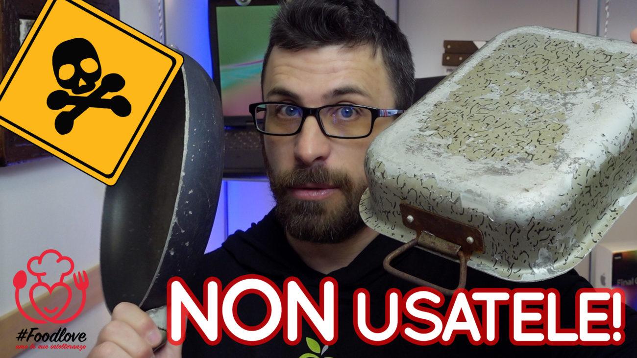 Non Usate Padelle Rovinate. Ecco Quello che Vi Può Accadere (Parte 2)