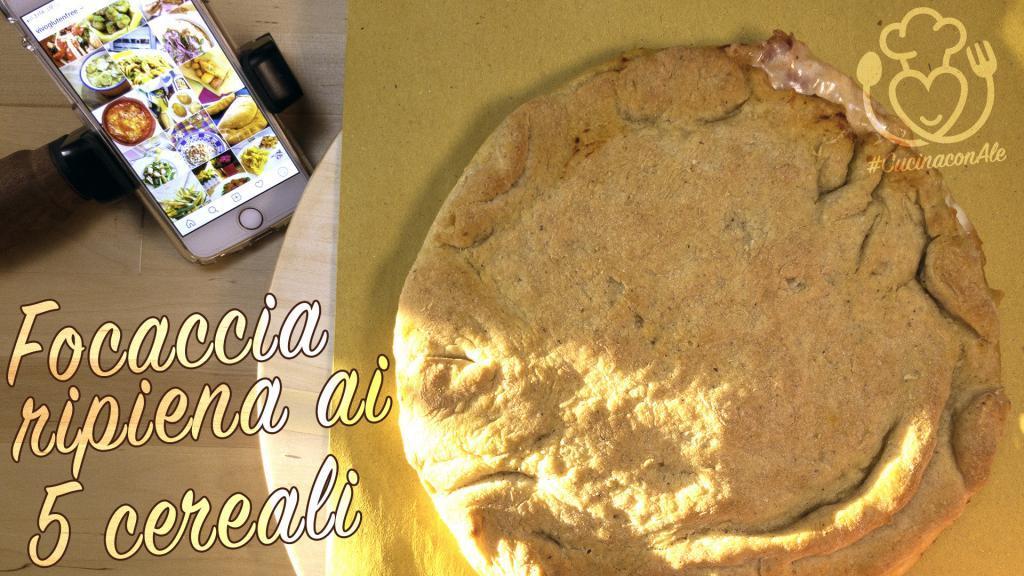 Focaccia Ripiena ai 5 Cereali: Miglio, Quinoa, Grano Saraceno, Riso e Mais
