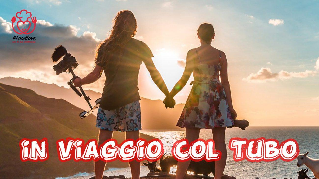 """La Storia Vera di """"in Viaggio col Tubo"""". Giorgio e Martina in Esclusiva"""