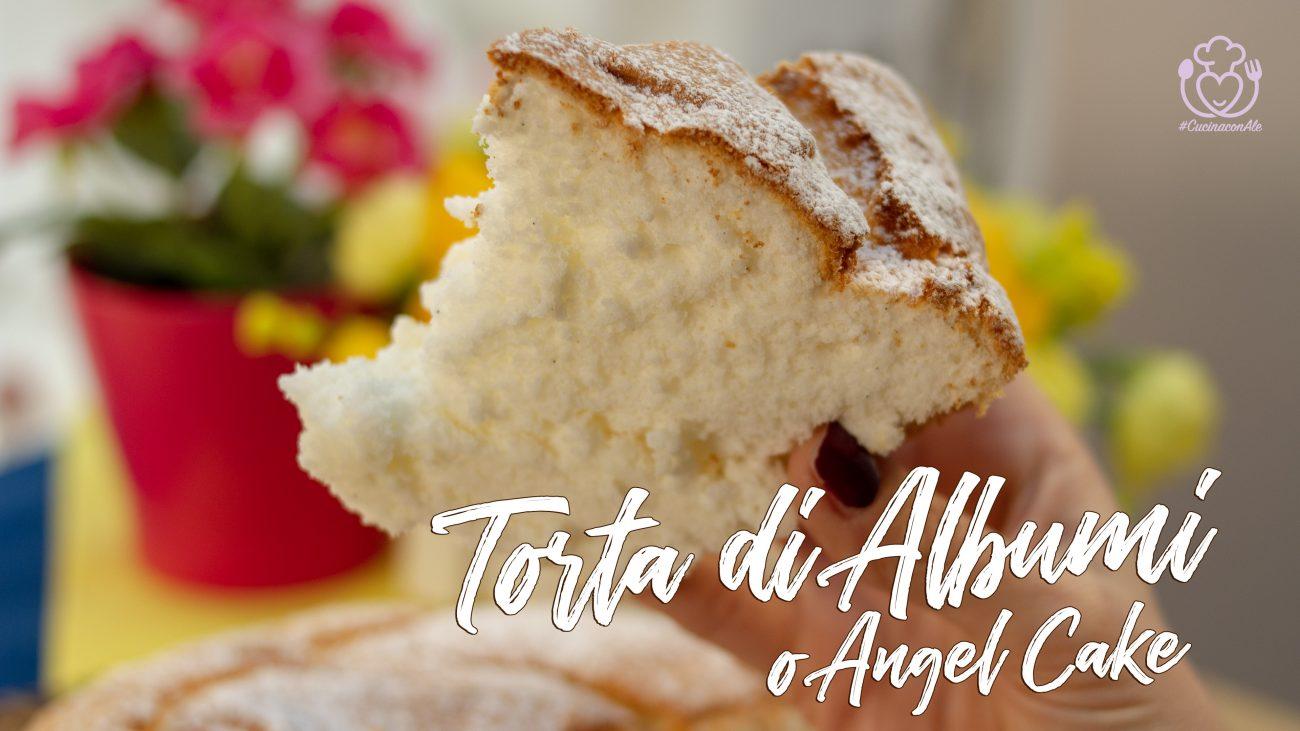 Torta agli Albumi – Angel Cake, Senza Glutine, con Farine Naturali