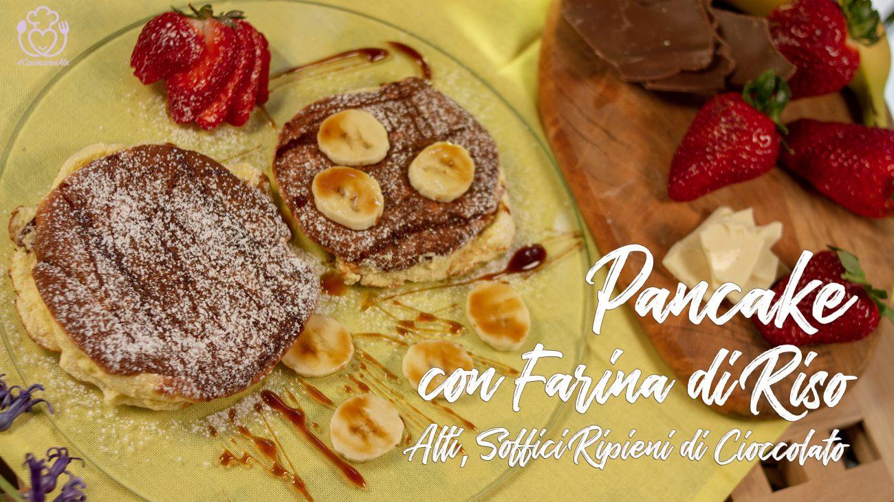 Pancake con Farina di Riso, Alti, Soffici Ripieni di Cioccolato
