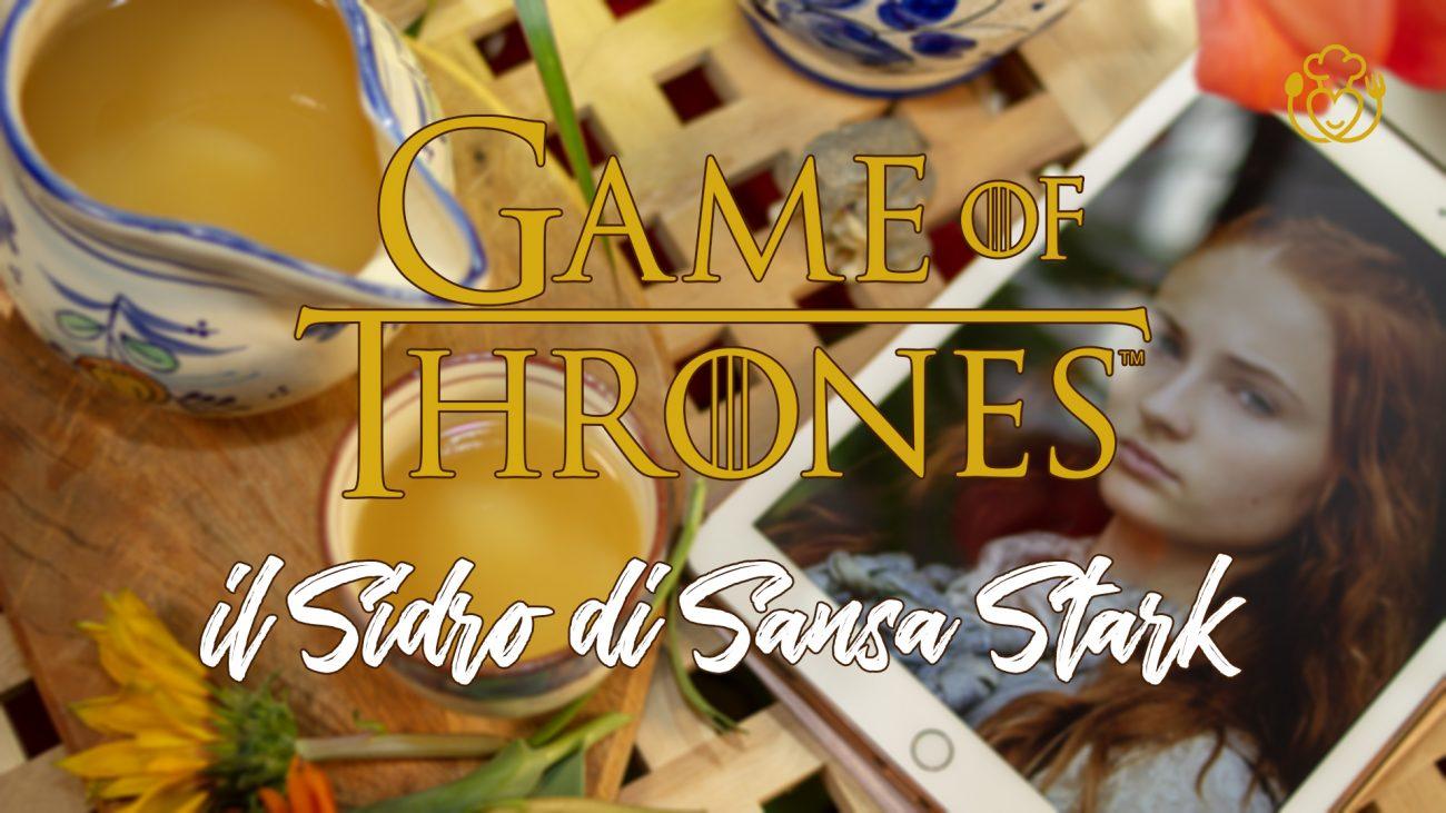 Il Trono di Spade, il Sidro di Sansa Stark | #GOT le Ricette Fantastiche