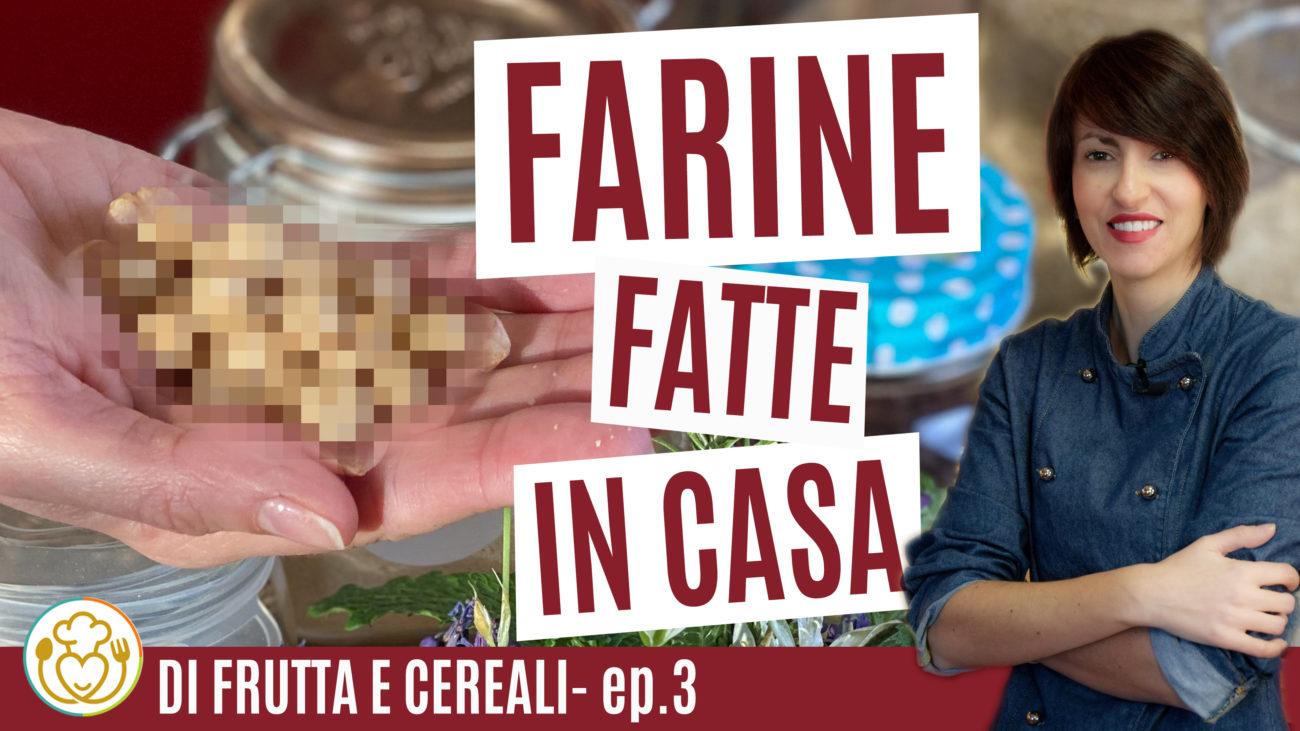LA FARINA FATTA IN CASA, SANA di FRUTTA e CEREALI. Le mie RICETTE PERFETTE | #03 | VivoGlutenFree