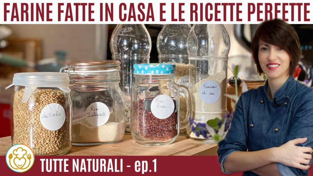 FARINE FATTE in CASA, TUTTE NATURALI e le RICETTE PERFETTE | #01 | VivoGlutenFree